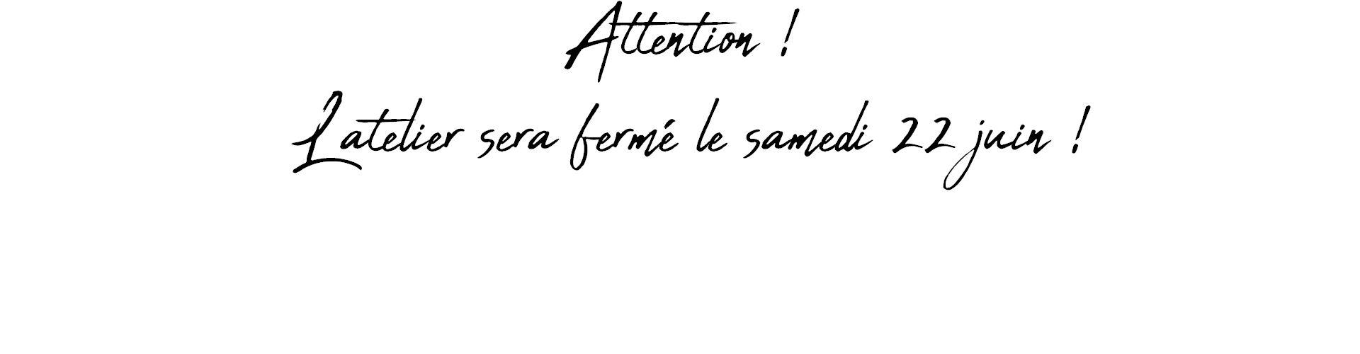 Attention fermeture exceptionnelle